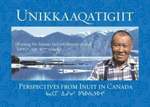 Unikkaaqatigiit: Canadian Inuit Perspectives on Climate Change